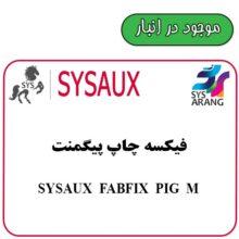 SYSAUX FABFIX PIG M  فیکسه چاپ پیگمنت